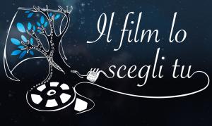 IL FILM LO SCEGLI TU