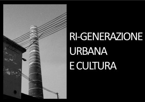 Ri-generazione urbana e cultura